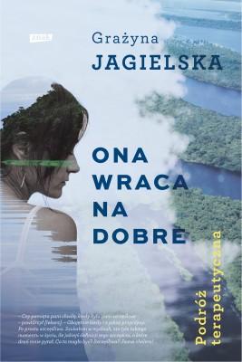 okładka Ona wraca na dobre. Podróż terapeutyczna, Ebook | Grażyna Jagielska