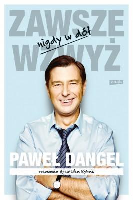 okładka Zawsze wzwyż, nigdy w dół, Ebook | Paweł Dangel