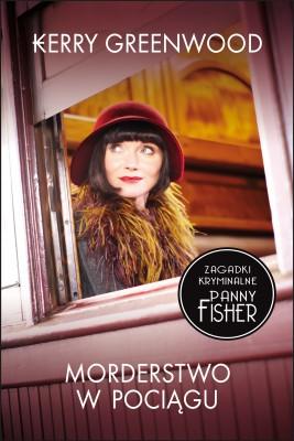 okładka Zagadki Kryminalne Panny Fisher: Morderstwo w pociągu, Ebook | Kerry Greenwood