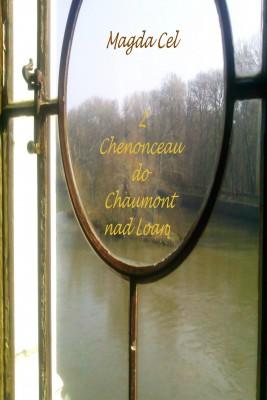 okładka Z Chenonceau do Chaumont nad Loarą Z cyklu - Podróże z Barbarą, Ebook | Magda Cel