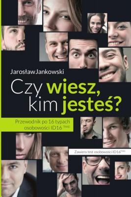 okładka Czy wiesz, kim jesteś? Przewodnik po 16 typach osobowości ID16, Ebook | Jarosław Jankowski