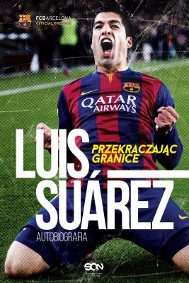 okładka Luis Suarez. Przekraczając granice. Autobiografia, Ebook | Luis Suárez, Peter Jenson, Sid Lowe