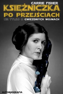 okładka Księżniczka po przejściach. Nie tylko o Gwiezdnych wojnach, Ebook | Carrie Fisher