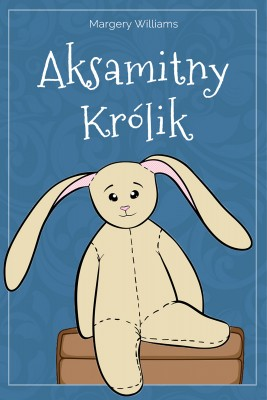 okładka Aksamitny Królik, Ebook | Margery Williams