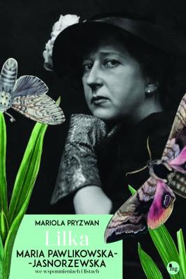 okładka Lilka. Maria Pawlikowska-Jasnorzewska we wspomnieniach i listach, Ebook | Mariola Pryzwan