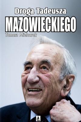 okładka Droga Tadeusza Mazowieckiego, Ebook | Tomasz  Mielcarek