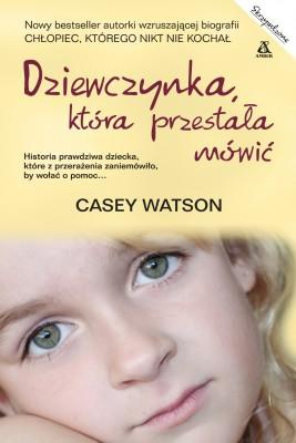 okładka Dziewczynka, która przestała mówić, Ebook | Casey Watson