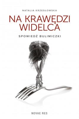 okładka Na krawędzi widelca. Spowiedź bulimiczki, Ebook   Natalia Krzesłowska