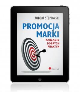 okładka Promocja marki. Poradnik dobrych praktyk, Ebook | Robert Stępowski