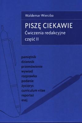 okładka Piszę ciekawie. Ćwiczenia redakcyjne cz.II, Ebook | Waldemar Wierzba