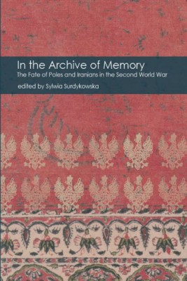 okładka In the Archive of Memory. The Fate of Poles and Iranians in the Second World War, Ebook | Opracowanie zbiorowe