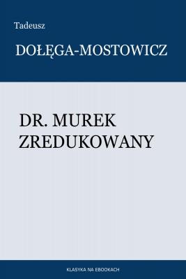 okładka Dr. Murek zredukowany, Ebook | Tadeusz Dołęga-Mostowicz