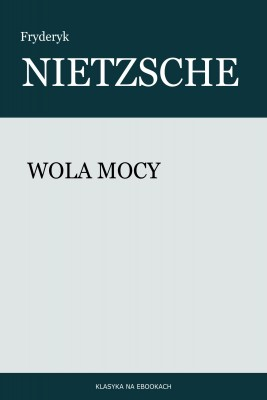okładka Wola mocy, Ebook | Fryderyk Nietzsche