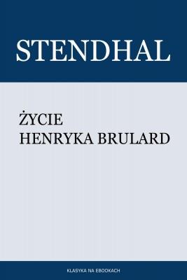 okładka Życie Henryka Brulard, Ebook | Stendhal Stendhal
