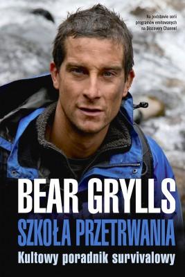 okładka Szkoła przetrwania, Ebook | Bear Grylls