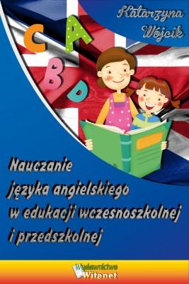 okładka Nauczanie języka angielskiego w edukacji wczesnoszkolnej i, Ebook | Katarzyna Wójcik