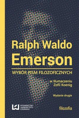okładka Wybór pism filozoficznych. Wydanie drugie, Ebook   Ralph Waldo Emerson