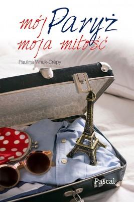 okładka Mój Paryż, moja miłość, Ebook | Paulina Wnuk-Crépy