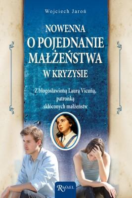 okładka Nowenna o pojednanie małżeństwa w kryzysie - z bł. Laurą Vicuñą, patronką skłóconych małżeństw, Ebook | Wojciech  Jaroń