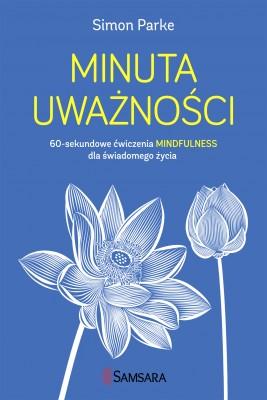 okładka Minuta uważności. 60-sekundowe ćwiczenia mindfulness dla świadomego życia, Ebook | Simon Parke