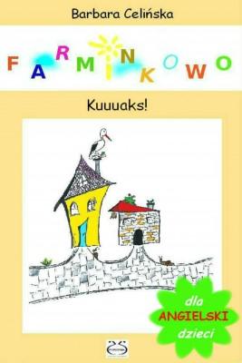 okładka Angielski dla dzieci. Farminkowo - Kuuuaks!, Ebook | Barbara Celińska