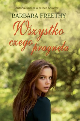 okładka Wszystko czego pragnęła, Ebook | Barbara  Freethy