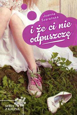 okładka I że ci nie odpuszczę, Ebook   Joanna  Szarańska