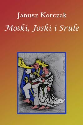 okładka Mośki, Joski i Srule, Ebook | Janusz Korczak