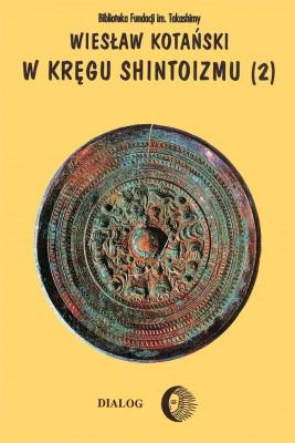 okładka W kręgu shintoizmu. Tom 2 Doktryna, kult, organizacja, Ebook   Wiesław Kotański