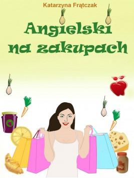 okładka Angielski na zakupach, Ebook | Katarzyna Frątczak