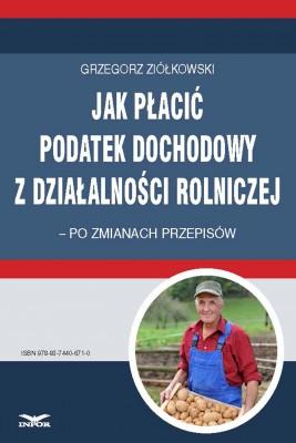 okładka Jak płacić podatek dochodowy z działalności rolniczej – po zmianach przepisów, Ebook | Grzegorz Ziółkowski