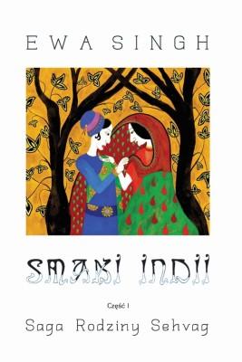 okładka Smaki Indii Część 1 Saga Rodziny Sehvag, Ebook | Ewa  Singh
