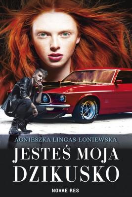 okładka Jesteś moja, dzikusko, Ebook | Agnieszka Lingas-Łoniewska