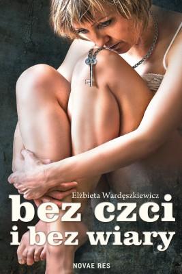 okładka Bez czci i bez wiary, Ebook | Elżbieta  Wardęszkiewicz