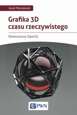 okładka Grafika 3D czasu rzeczywistego, Ebook | Jacek  Matulewski