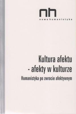 okładka Kultura afektu. Humanistyka po zwrocie afektywnym, Ebook | Ryszard  Nycz, Agnieszka  Dauksza, Anna  Łebkowska