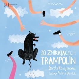 okładka 30 znikających trampolin, Ebook | Dorota  Kassjanowicz, Paulina  Daniluk