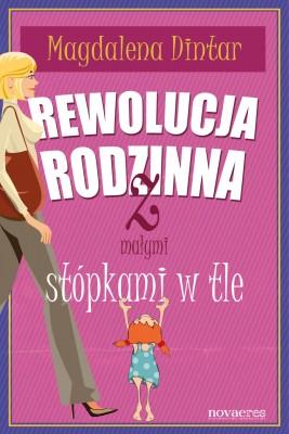 okładka Rewolucja rodzinna z małymi stópkami w tle, Ebook | Magdalena  Dintar