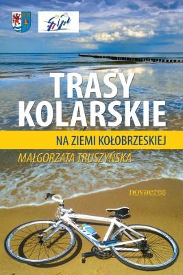 okładka Trasy kolarskie na ziemi kołobrzeskiej, Ebook | Małgorzata  Truszyńska