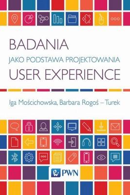 okładka Badania jako podstawa projektowania user experience, Ebook | Iga  Mościchowska