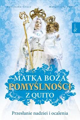 okładka Matka Boża Pomyślności z Quito, Ebook | Małgorzata Pabis, Agnieszka Gracz