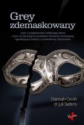 okładka Grey zdemaskowany, Ebook | Dannah  Gresh, Juli  Slattery
