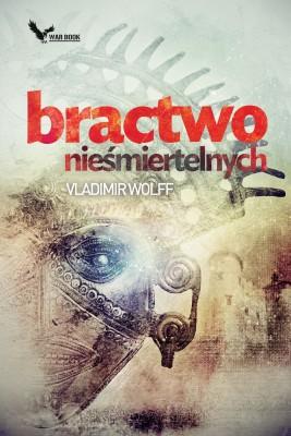 okładka Bractwo Nieśmiertelnych, Ebook | Vladimir Wolff