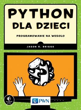 okładka Python dla dzieci. Programowanie na wesoło, Ebook | Jason R.  Briggs