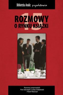 okładka Rozmowy o rynku książki 15, Ebook | Łukasz Gołębiewski, Paweł  Waszczyk, Piotr Dobrołęcki