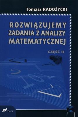 okładka Rozwiązujemy zadania z analizy matematycznej. Część 2, Ebook | Tomasz Radożycki