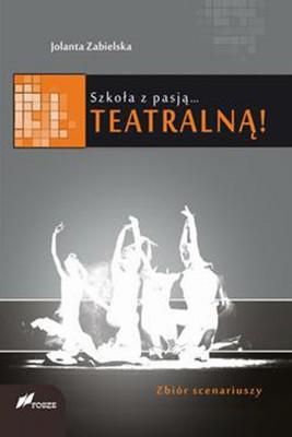 okładka Szkoła z pasją... teatralną!, Ebook | Jolanta Zabielska