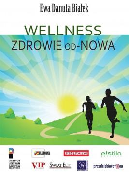 okładka WELLNESS. Zdrowie od-Nowa, Ebook | Ewa Danuta Białek