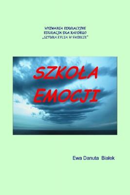 okładka Szkoła emocji, Ebook | Ewa Danuta Białek