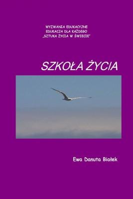 okładka Szkoła życia, Ebook | Ewa Danuta Białek